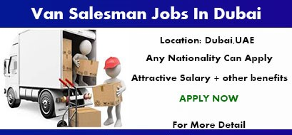 Driver Cum Van Salesman Jobs  in Dubai