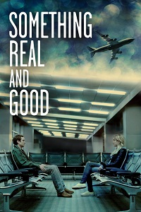Watch Something Real and Good Online Free in HD