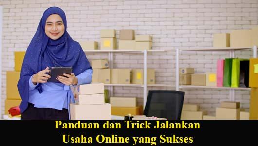 Panduan dan Trick Jalankan Usaha Online yang Sukses
