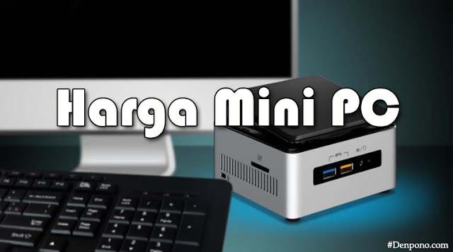 Cari Tahu Harga Komputer Terbaru Sebelum Membeli Jenis Mini PC
