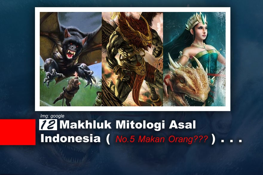12 Makhluk Mitologi Asal Indonesia