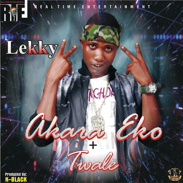 MUSIC: Lekky-  Akara Eko & Twale