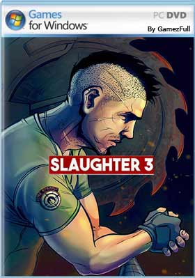 Slaughter 3 The Rebels PC [Full] Español [MEGA]