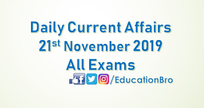 Daily Current Affairs 21st November 2019 For All Government Examinations