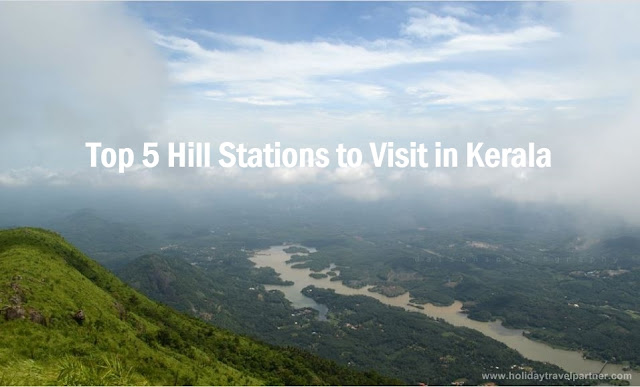 http://www.holidaytravelpartner.com/2016/12/top-5-must-visit-hill-stations-in-kerala.html