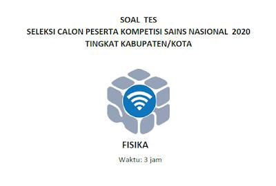 Soal dan Pembahasan KSN Fisika tingkat Kabupaten/Kota tahun 2020 (KSK)