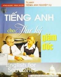 Tiếng Anh Cho Thư Ký Giám Đốc - Hồng Quang
