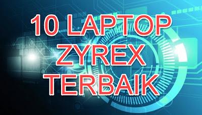 10 Laptop Zyrex Terbaik 2020 Jadi Incaran