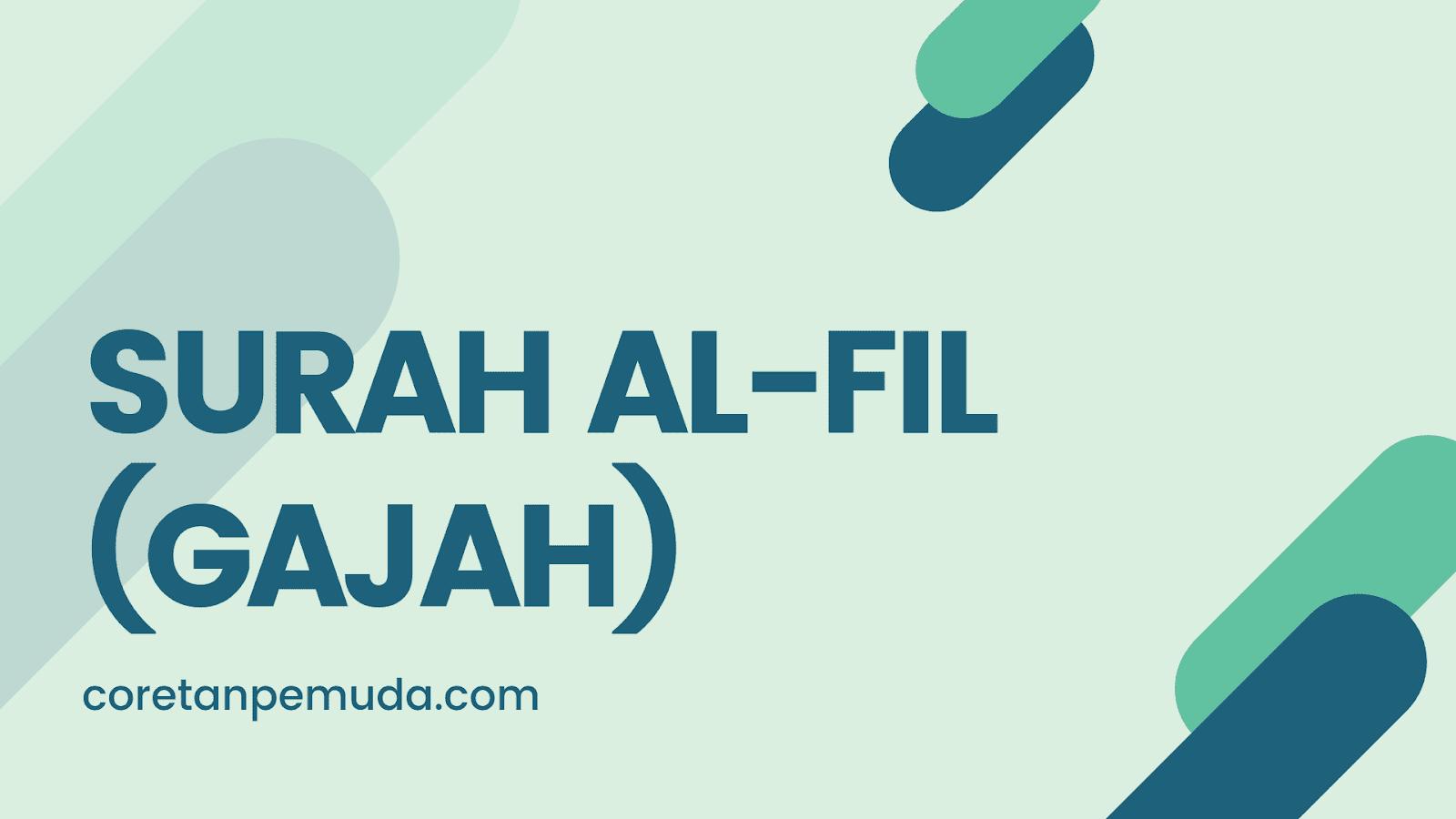 Bacaan Surat Al Fil Arab Latin Terjemahan Artinya