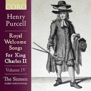 Henry Purcell Royal Welcome Songs for King Charles II, volume IV; The Sixteen, Harry Christophers; CORO