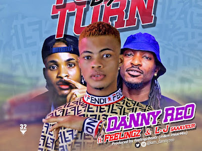 DOWNLOAD MP3: Danny Reo - Turn By Turn Ft. Feelingz x L-J Saaaviour || @iam_dannyreo