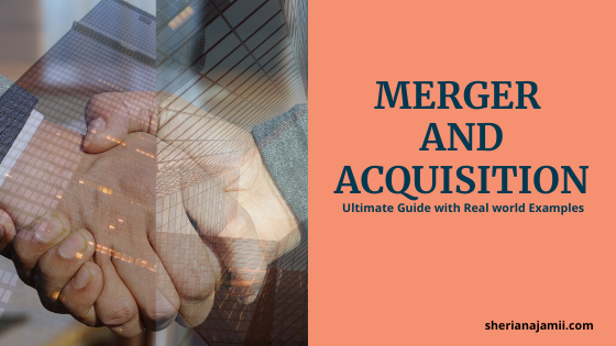 Merger and Acquisition (M&A), meaning of merger and acquisition, types of merger, similarity between merger and acquisition, difference between merger and acquisition, examples of merger and acquisition, importance of merger and acquisition.