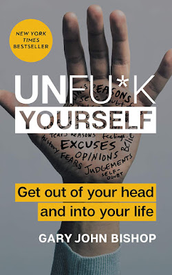 [Free ebook]Unfu*k Yourself: Get Out of Your Head and into Your Life (Unfu*k Yourself series)-Gary John Bishop