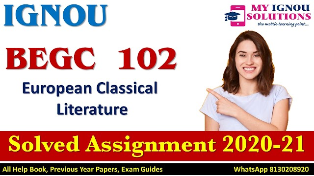 BEGC 102 European Classical Literature Solved Assignment 2020-21