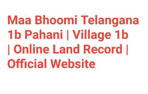 Maa Bhoomi Telangana 1b Pahani