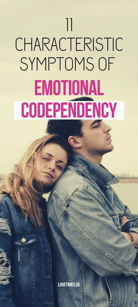 11 Characteristic Symptoms of Emotional Codependency