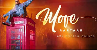 MOVE LYRICS- RAFTAAR- A2Z LYRICS