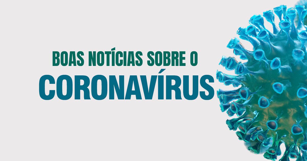 Coronavírus: Boas noticias vacina estudos e pesquisa
