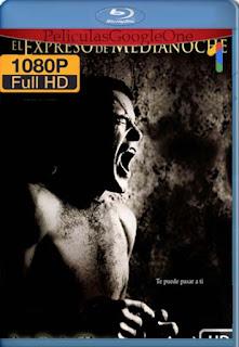 El Expreso De Medianoche [1978] [1080p BRrip] [Latino-Inglés] [GoogleDrive] RafagaHD
