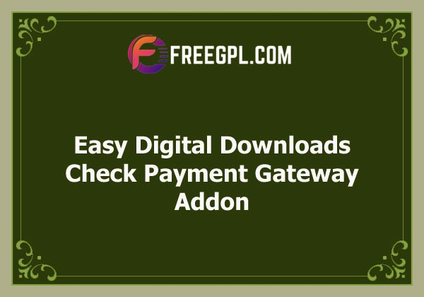 Easy Digital Downloads Check Payment Gateway Addon Nulled Download Free