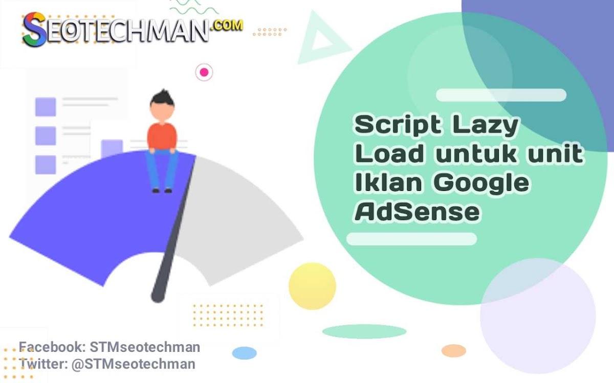 Cara Memasang Script Lazy Load untuk Unit Iklan Google AdSense di Blog