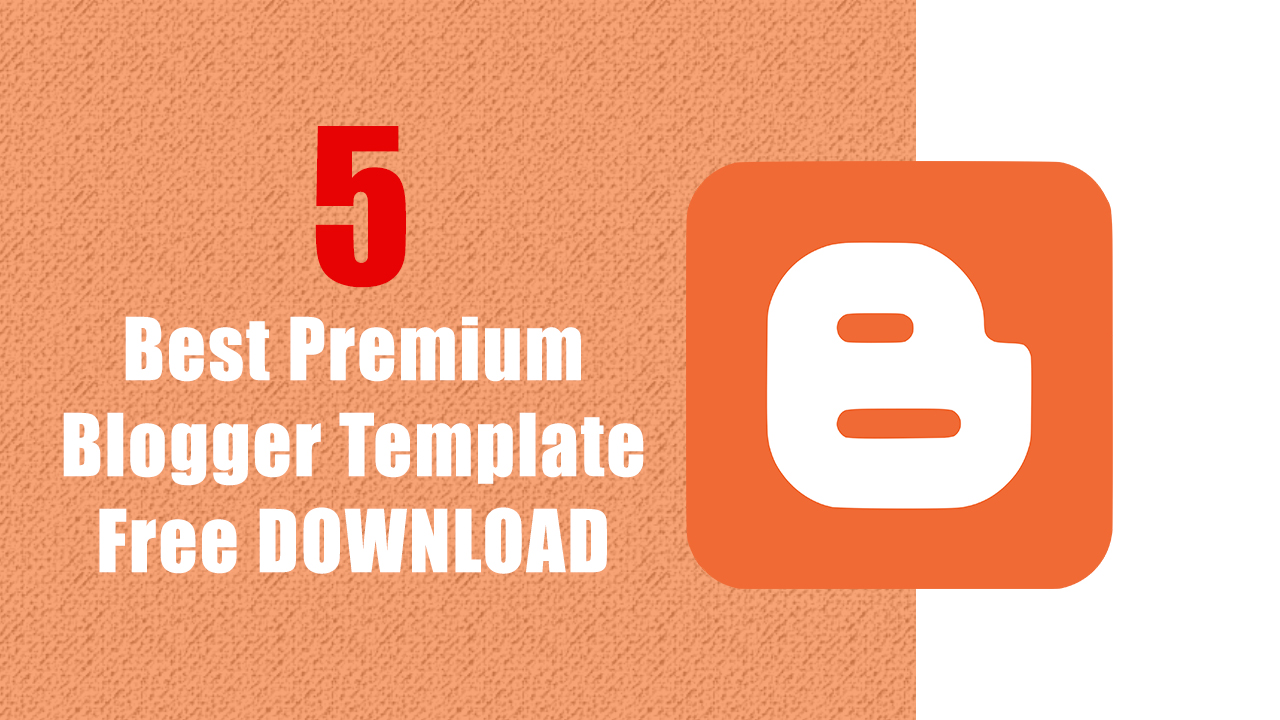 5 Best Blogger Template, Premium Blogger Template, Blogger Template free Download, 5 best premium blogger template, Best blogger template free download,responsive blogger templates, best responsive blogger templates, professional blogger templates free, free blogger templates 2020, free customizable blogger templates, free blogger templates 2020, best blogger templates for adsense free, free blogger templates 2020