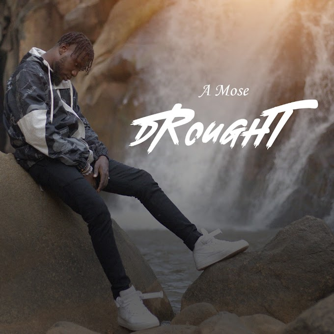 Music: A Mose - Drought