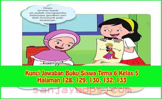 Kunci Jawaban Buku Siswa Tema 6 Kelas 5 Halaman 128, 129, 130, 132, 133