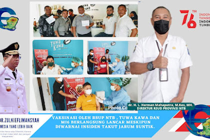 Vaksinasi oleh RSUP NTB , Tuwa Kawa dan Mi6 Diwarnai Insiden Takut Jarum Suntik