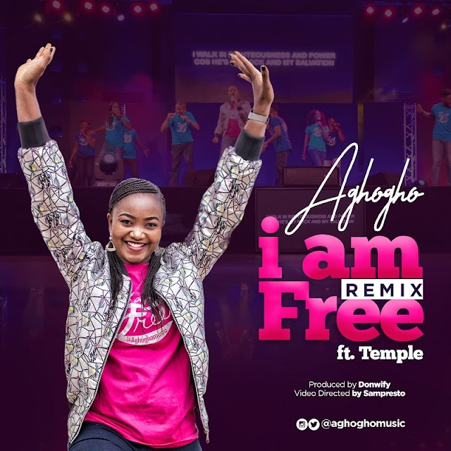 DOWNLOAD MP3: AGHOGHO - I AM FREE [REMIX] FEAT. TEMPLE | @aghoghomusic