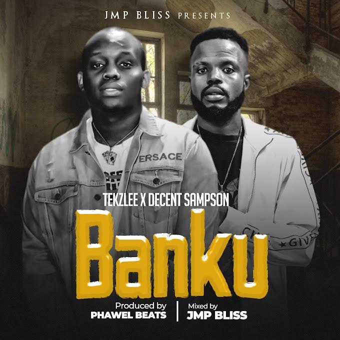 AUDIO + VIDEO: Tekzlee Ft. Decent Sampson - Banku | @tekzlee2 @decent_sampson