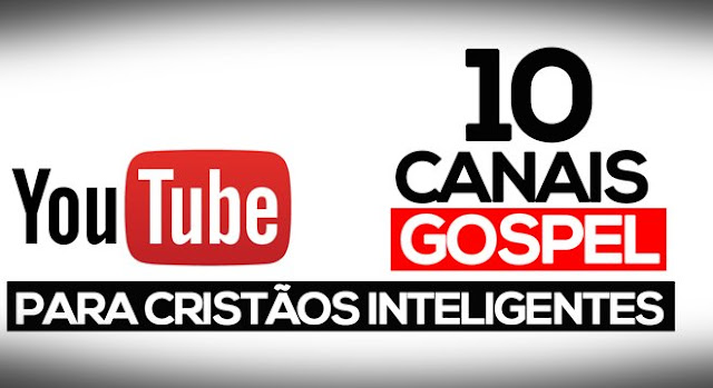 CANAIS GOSPEL NO YOUTUBE