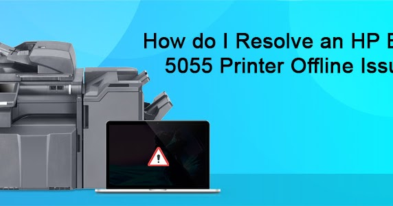 Resolve Hp Envy 5055 Printer Offline Error To Begin Your Manual Guide