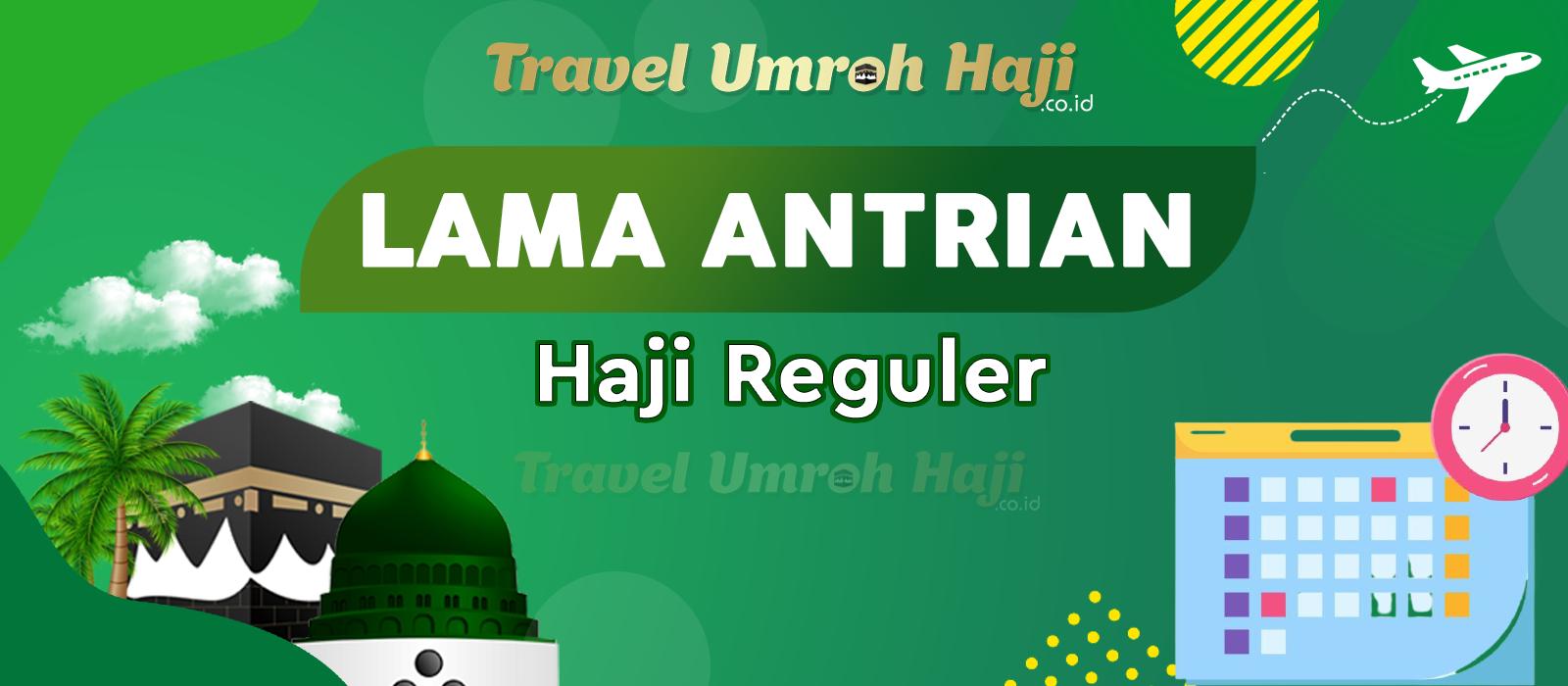 Estimasi waktu tunggu lama keberangkatan Haji Reguler Kementerian Agama