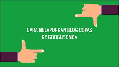 Cara Melaporkan Blog Copy Paste ke Google DMCA