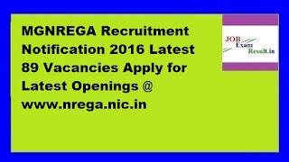 MGNREGA Recruitment Notification 2016 Latest 89 Vacancies Apply for Latest Openings @ www.nrega.nic.in