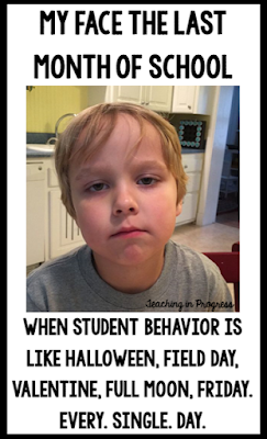 Ways to survive challenging behaviors during the last month of school.