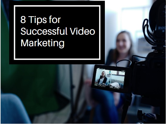 8 Tips for successful video marketing