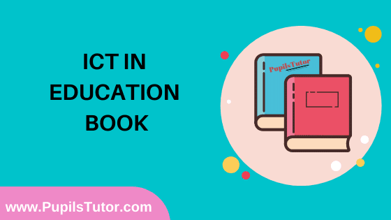ICT In Education Book in English Medium Free Download PDF for B.Ed 1st And 2nd Year / All Semesters And All Courses - www.PupilsTutor.Com