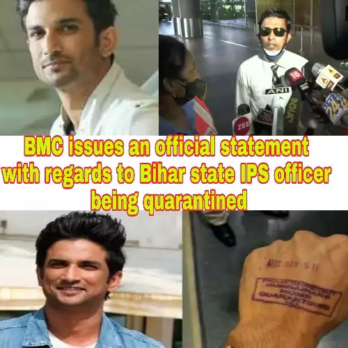 Sushant-Singh-Rajput-Case-BMC-issues-an-official-statement-with-regards-to-Bihar-state-IPS-officer-being-quarantined-in-Mumbai
