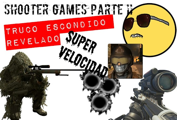Shooter Games. Parte II : TRUCOS, HACKS