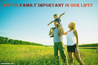 Why is family important in our life?