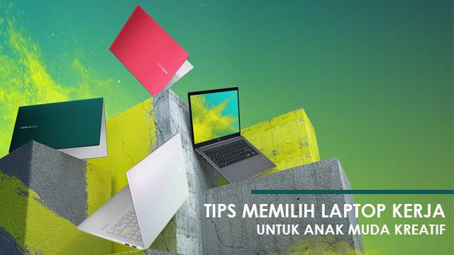 Tips memiih laptop kerja untuk anak muda kreatif