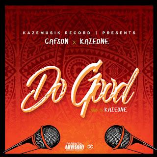 GAFSON X KAZEONE -- DO GOOD
