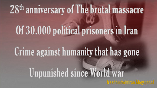 28th anniversary of The brutal massacre Of 30.000 political prisoners in Iran Crime against humanity that has gone Unpunished since World war