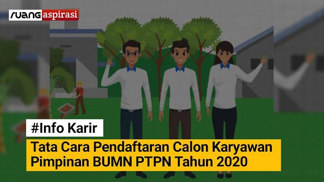 Tata Cara Registrasi Online Rekrutmen dan Seleksi Karyawan BUMN Perkebunan Nusantara Group