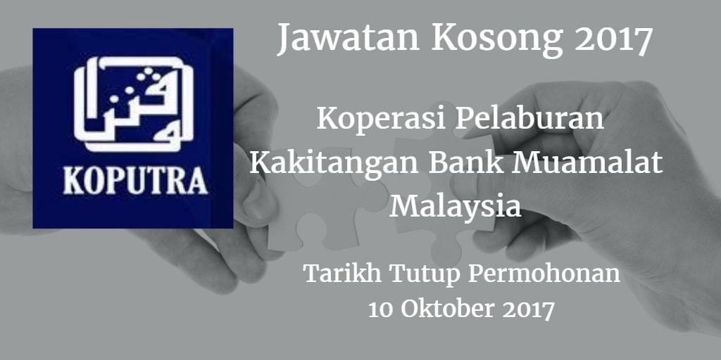 Jawatan Kosong Koperasi Pelaburan Kakitangan Bank Muamalat Malaysia 10 Oktober 2017