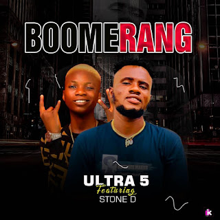 DOWNLOAD MP3 : ULTRA 5 Ft. STONE D -- BOOMERANG