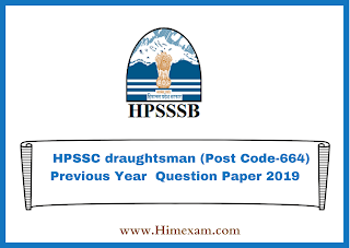 HPSSC draughtsman (Post Code-664) Previous Year  Question Paper 2019