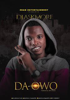 MUSIC: DJ AskMore - Da Owo   @djaskmoregoodlife